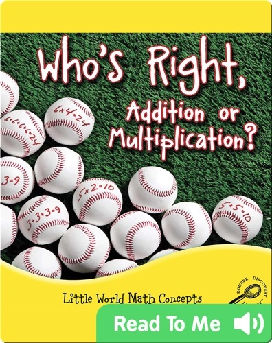 Who's Right, Addition Or Multiplication?