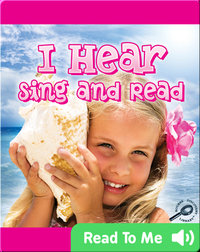 I Hear Sing and Read