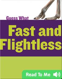 Fast and Flightless