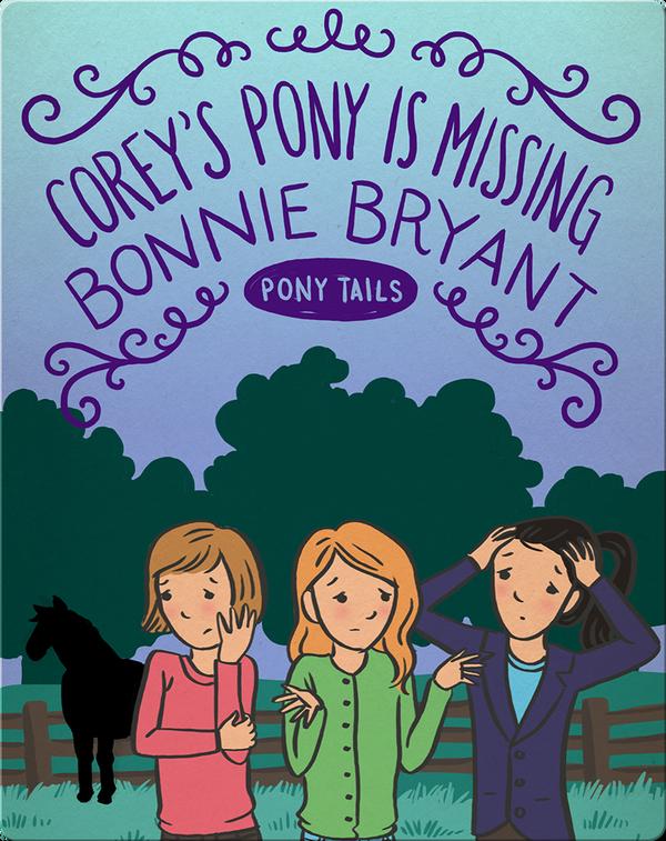 Pony Tails #3: Corey's Pony is Missing