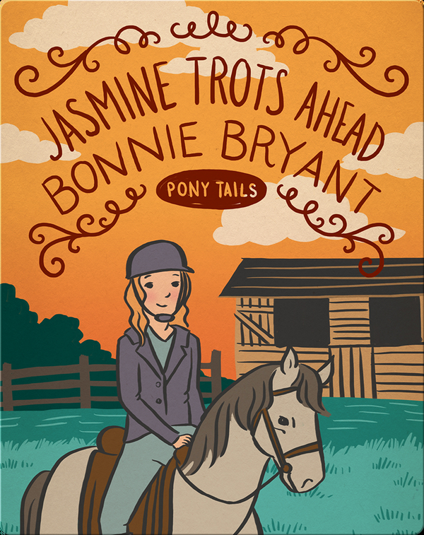 Pony Tails #7: Jasmine Trots Ahead
