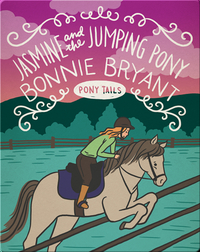 Pony Tails #16: Jasmine and the Jumping Pony