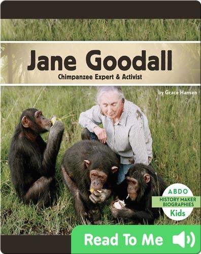 Jane Goodall: Chimpanzee Expert & Activist
