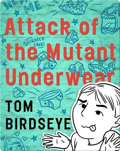 Attack of the Mutant Underwear