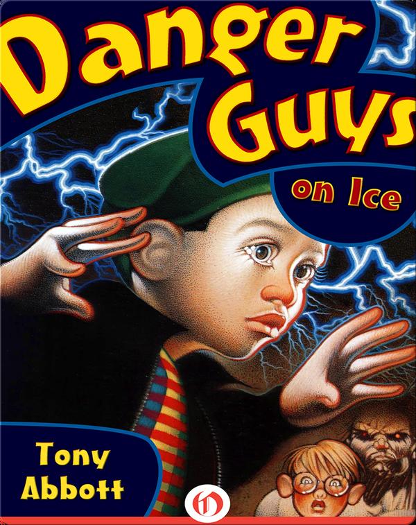 Danger Guys #5: On Ice