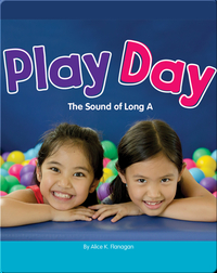 Play Day: The Sound of Long A