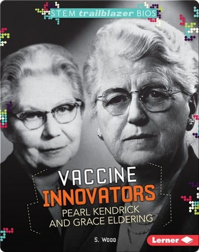 Vaccine Innovators Pearl Kendrick and Grace Eldering
