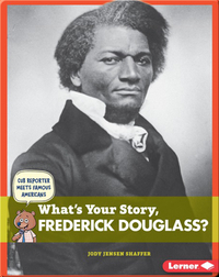 What's Your Story, Frederick Douglass?