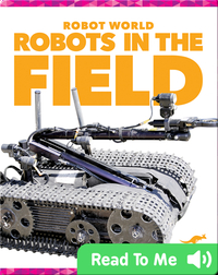 Robot World: Robots in the Field
