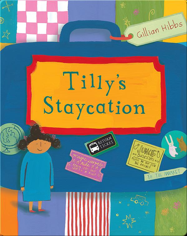 Tilly's Staycation