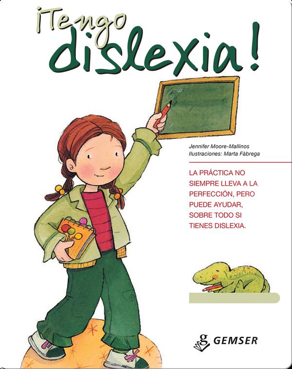 ¡Tengo dislexia!