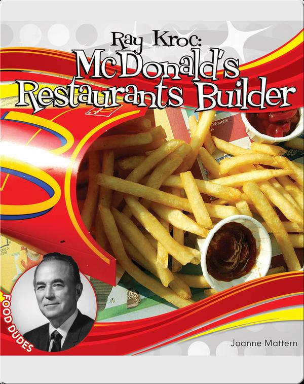 Ray Kroc: McDonald's Restaurants Builder