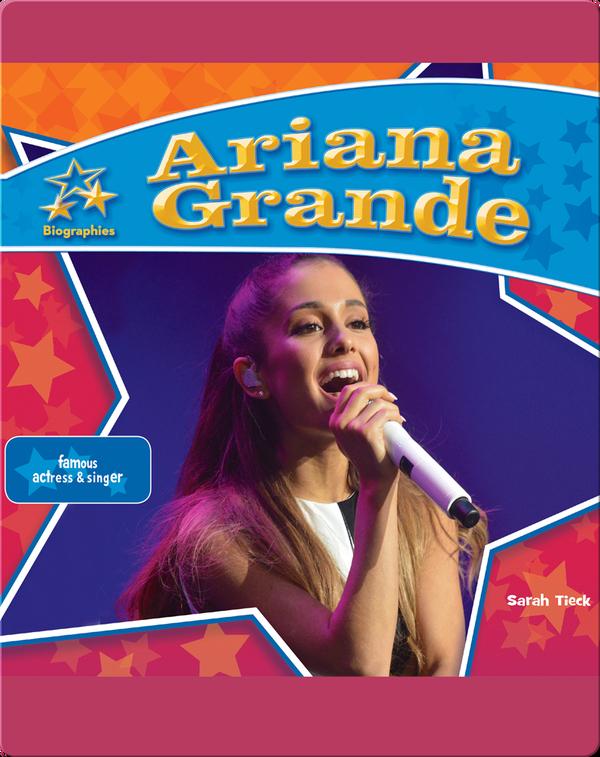 Ariana Grande: Famous Actress & Singer