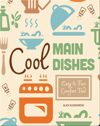 Cool Main Dishes: Easy & Fun Comfort Fun
