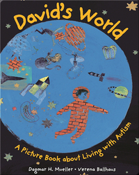 David's World: A Picture Book about Living with Autism