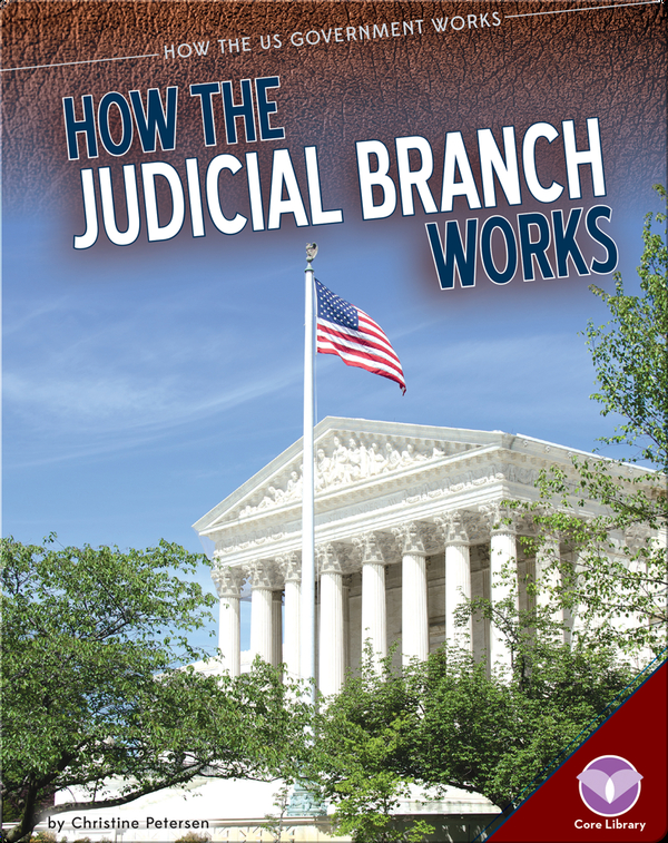 How The Judicial Branch Works