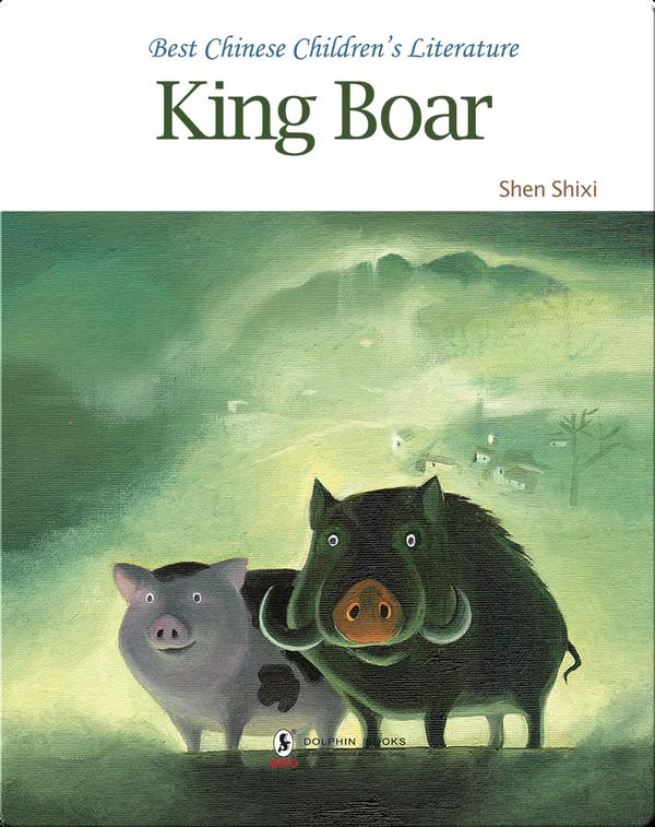 King Boar | 中国儿童文学走向世界精品书系·野猪王(英)