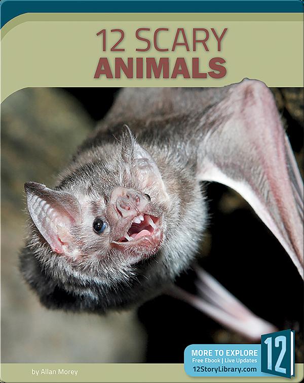 12 Scary Animals