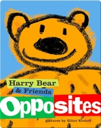 Harry Bear and Friends: Opposites
