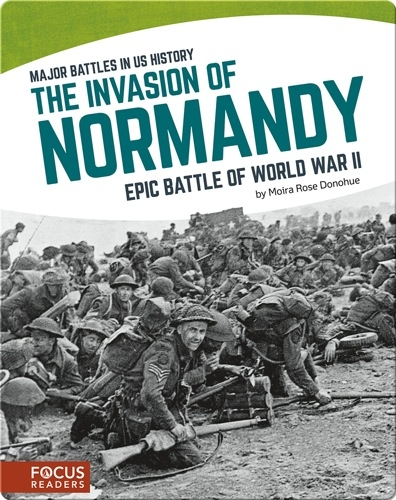 The Invasion of Normandy: Epic Battle of World War II
