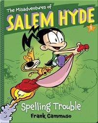 The Misadventures of Salem Hyde #1: Spelling Trouble
