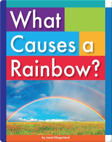 What Causes a Rainbow?