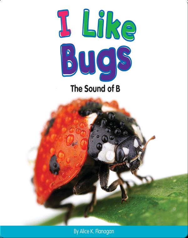 I Like Bugs: The Sound of B