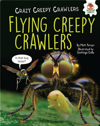 Flying Creepy Crawlers