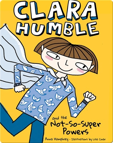 Clara Humble and the Not-So-Super Powers
