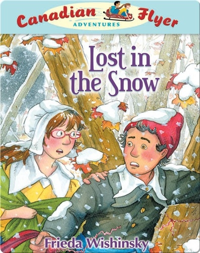 Lost in the Snow (Canadian Flyer Adventures #10)