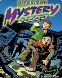 Max Finder Mystery: Collected Casebook #1