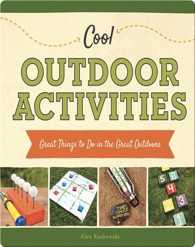 Cool Outdoor Activities: Great Things to Do in the Great Outdoors