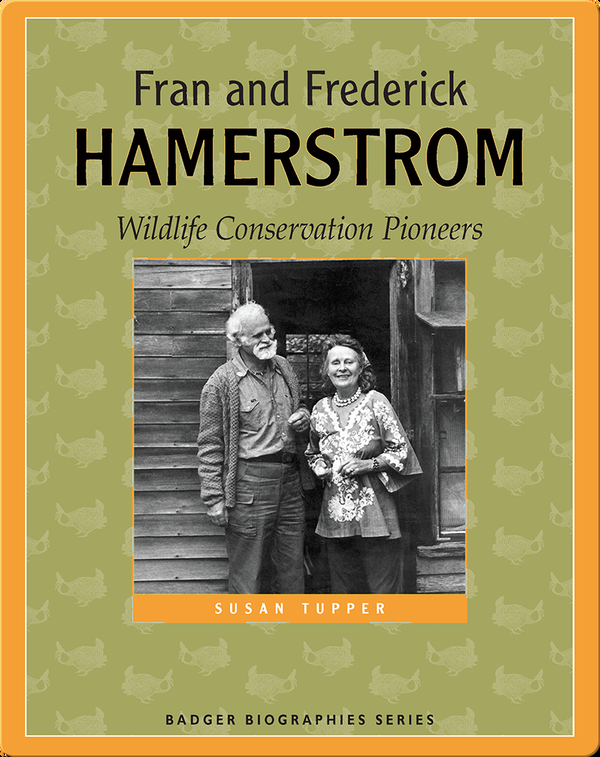 Fran and Frederick Hamerstrom: Wildlife Conservation Pioneers