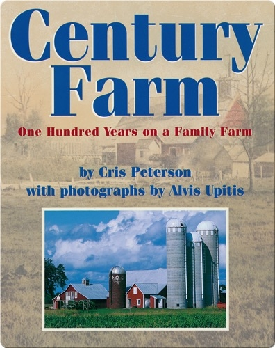 Century Farm: One Hundred Years on a Family Farm