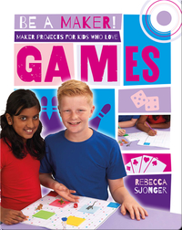 Maker Projects for Kids Who Love Games