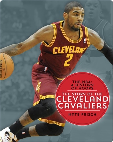 The Story of the Cleveland Cavaliers