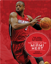 The Story of the Miami Heat