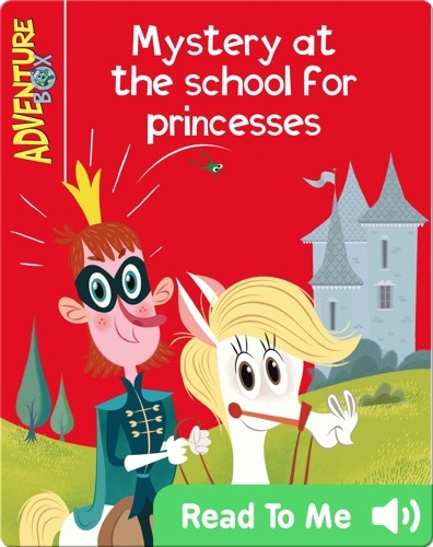 Mystery at the School for Princesses