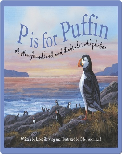 P is for Puffin: A Newfoundland and Labrador Alphabet