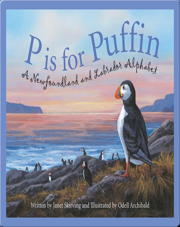 P is for Puffin: A Newfoundland and Labrador Alphabet