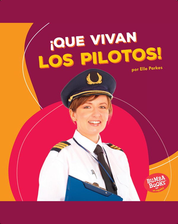 ¡Que vivan los pilotos! (Hooray for Pilots!)
