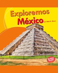 Exploremos México (Let's Explore Mexico)