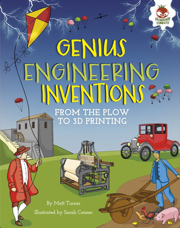 Genius Engineering Inventions: From the Plow to 3D Printing