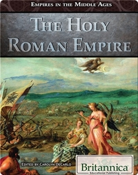 The Holy Roman Empire (Empires in the Middle Ages)