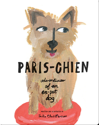 Paris-Chien: Adventures of an Expat Dog
