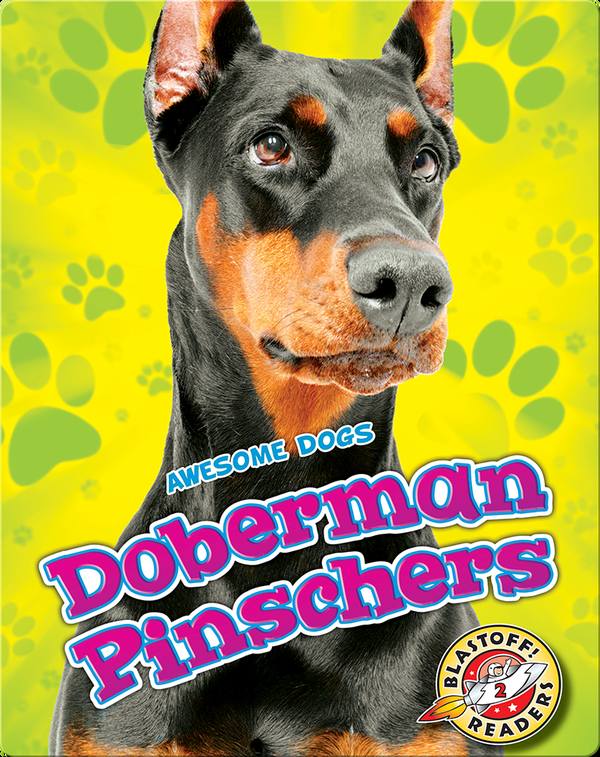 Awesome Dogs: Doberman Pinschers