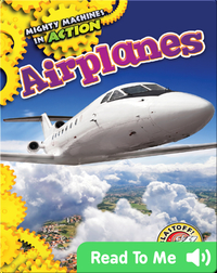 Mighty Machines in Action: Airplanes