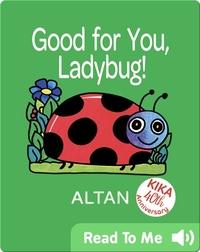 Good for You, Ladybug!