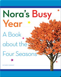 Nora's Busy Year: A Book about the Four Seasons