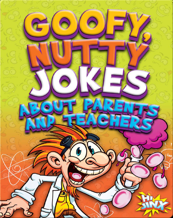 Goofy, Nutty Jokes about Parents and Teachers